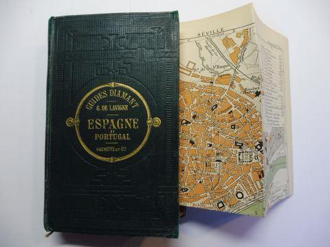 Germond de Lavigne, A. und P. Joanne (Direction): GUIDES-DIAMANT : ESPAGNE ET PORTUGAL *. 7 Plans et 2 Cartes. Renseignements pratiques mis au courant en 1896.