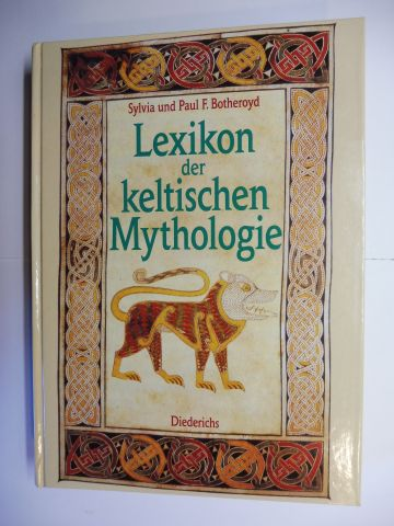 Botheroyd, Sylvia und Paul: Lexikon der keltischen Mythologie.