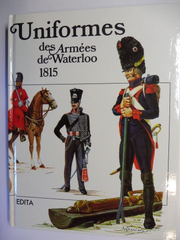 Pericoli, Hugo und Colonel EMG Daniel Reichel: Uniformes des Armees de Waterloo 1815.