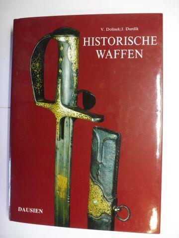 Dolinek, V. und J. Durdik: HISTORISCHE WAFFEN.