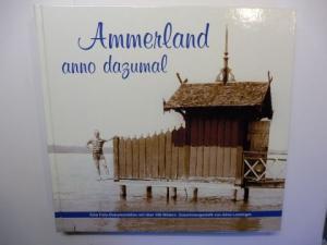 Lanzinger, Alma und Loriot (Grusswort): Ammerland anno dazumal *. Eine Foto-Dokumentation mit über 350 Bildern. Zusammengestellt von Alma Lanzinger.
