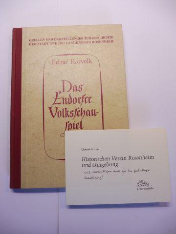 Harvolk, Edgar und Albert Aschl (Hrsg.): DAS ENDORFER VOLKSSCHAUSPIEL *. + AUTOGRAPH-KARTE.