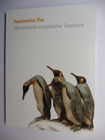 Siemen (Hrsg.), Wilhelm, Wolfgang Schilling Adina Fahr u. a.: Faszination Tier *. Meisterwerke europäischer Tierplastik - Die Sammlung Gerhard P. Woeckel.