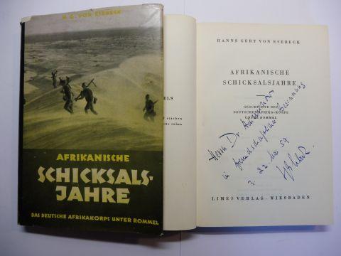 von Esebeck, Hanns Gert: AFRIKANISCHE SCHICKSALJAHRE. + AUTOGRAPH *. GESCHICHTE DES DEUTSCHEN AFRIKA-KORPS UNTER ROMMEL.