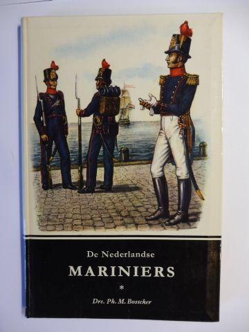 Bosscher, Drs. Ph. M.: De Nederlandse MARINIERS *.