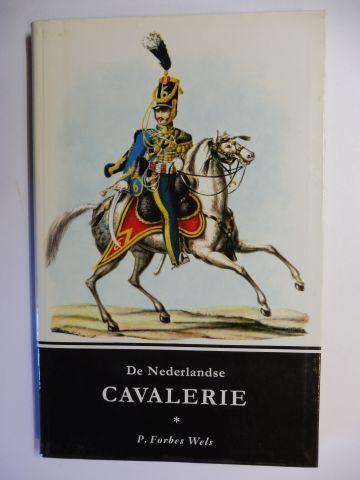 Forbes Wels, P.: De Nederlandse CAVALERIE *.