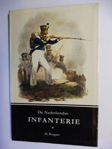 Ringoir, H.: De Nederlandse INFANTERIE *.