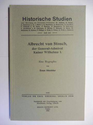 Schröder, Ernst: Albrecht von Stosch, der General-Admiral Kaiser Wilhelms I. *. Eine Biographie.
