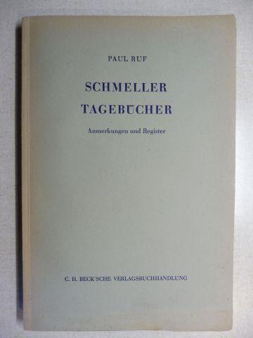 Ruf (Hrsg.), Paul und Johann Andreas Schmeller: JOHANNES ANDREAS SCHMELLER - TAGEBÜCHER 1801-1852 - ANMERKUNGEN UND REGISTER.