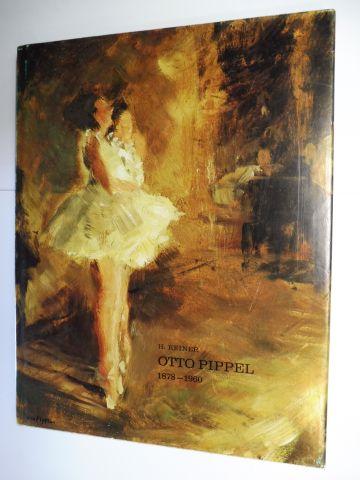 Reiner, Hermann: OTTO PIPPEL 1878-1960 *. Ein Beitrag zum deutschen Impressionismus.