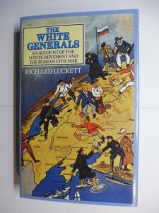 Luckett, Richard: The White Generals - An Account of the White Movement and the Russian Civil War.