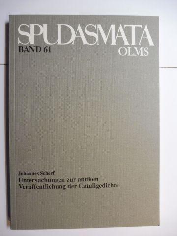 Scherf, Johannes und Catull: Untersuchungen zur antiken Veröffentlichung der Catullgedichte *.