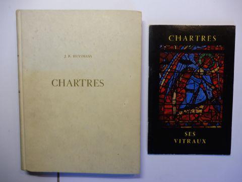 Huysmans *, J.K. Joris-Karl und Maurice Blanc (Photos): CHARTRES (2 Titeln).