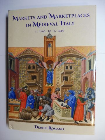 Romano, Dennis: MARKETS AND MARKETPLACES IN MEDIEVAL ITALY c. 1100 to c. 1440.
