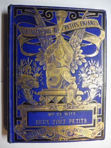De Witt nee Guizot, Mme: DEUX TOUT PETITS *. Ouvrage illustre de 52 gravures d`apres A. Ferdinandus.