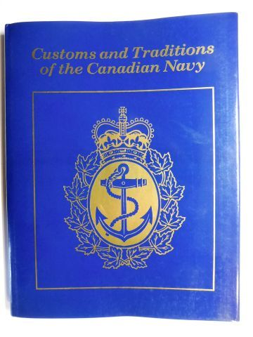 Arbuckle, Lt. (N) Graeme: Customs and Traditions of the Canadian Navy *.