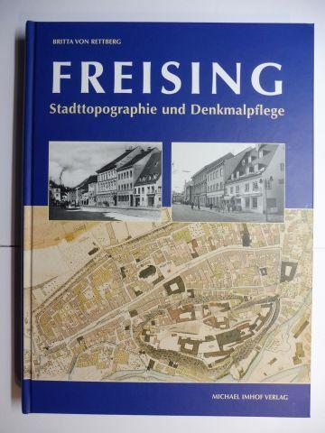 von Rettberg, Britta: FREISING - STADTTOPOGRAPHIE UND DENKMALPFLEGE.