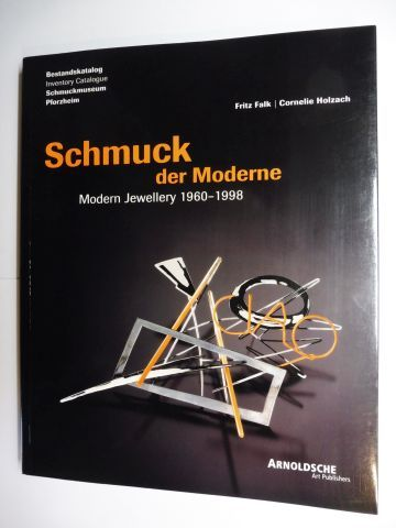 Falk, Fritz und Cornelie Holzach: Schmuck der Moderne / Moderne Jewellery 1960-1998 *. 0