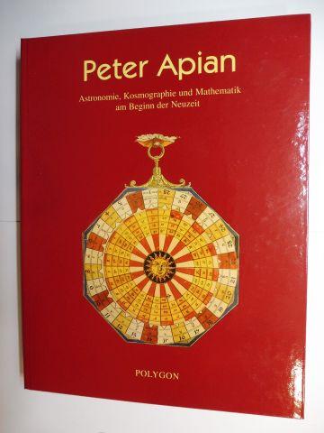 Röttel (Hrsg.), Karl: Peter Apian - Astronomie, Kosmographie und Mathematik am Beginn der Neuzeit mit Ausstellungskatalog *. Mit Beiträge.