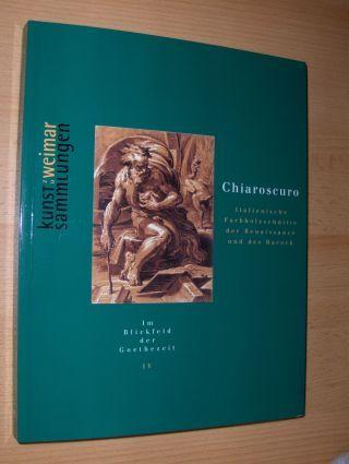 Graf, Dieter und Hermann Mildenberger: Chiaroscuro - Italienische Farbholzschnitte der Renaissance und des Barock *.