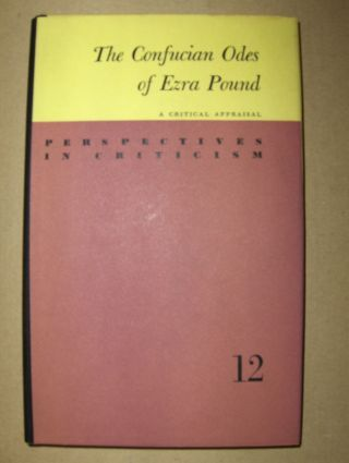 Dembo, L. S.: The Confucian Odes of Ezra Pound *. A Critical Appraisal.