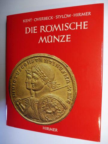 Kent, John P.C., Bernhard Overbeck und Armin U. Stylow: DIE RÖMISCHE MÜNZE *. Aufnahmen von Max und Albert Hirmer. 0