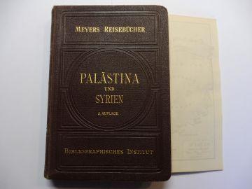 Meyers, Reiseführer: MEYERS REISEBÜCHER : PALÄSTINA UND SYRIEN. 5. AUFLAGE (1913).