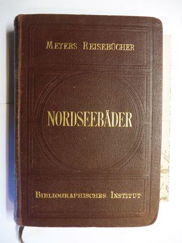 Mühl, K. und Reiseführer Meyers: MEYERS REISEBÜCHER : NORDSEEBÄDER UND STÄDTE DER NORDSEEKÜSTE. 2. AUFLAGE (1904). 0