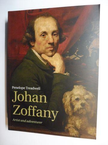 Treadwell, Penelope: Johan Zoffany - Artist and adventurer *. 0