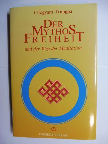 Trungpa, Chögyam, John Baker (Hrsg.) und Marvin Casper (Hrsg.): DER MYTHOS FREIHEIT und der Weg der Meditation.