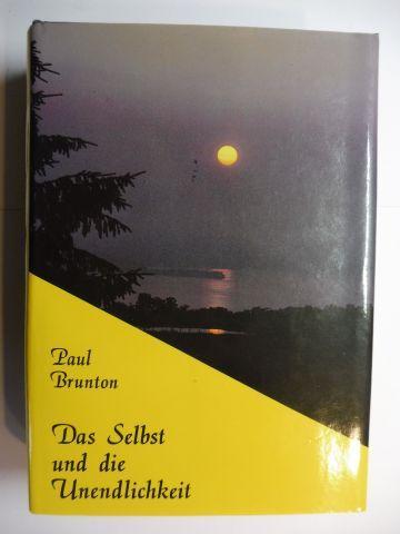 Brunton *, Paul: Das Selbst und die Unendlichkeit.