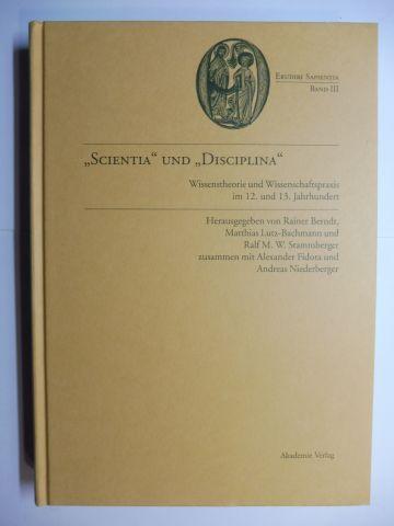 Berndt (Hrsg.), Rainer, Matthias Lutz-Bachmann Ralf M. W. Stammberger u. a.: SCIENTIA UND DISCIPLINA - Wissenstheorie und Wissenschaftspraxis im 12. und 13. Jahrhundert *. Mit Beiträge.