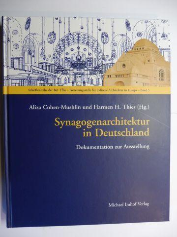 """Cohen-Mushlin, Aliza und Harmen H. Thies (Hg./Eds.): Synagogenarchitektur in Deutschland - Dokumentation zur Ausstellung - """"...und ich wurde ihnen zu einem kleinen Heiligtum..."""" - Synagogen in Deutschland *."""