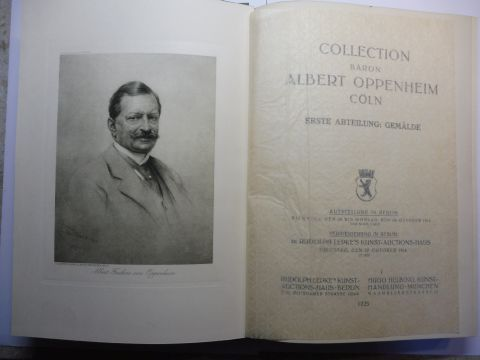 Lepke, Rudolf und Hugo Helbing: COLLECTION BARON ALBERT OPPENHEIM CÖLN - ERSTE ABTEILUNG: GEMÄLDE (SCHWERPUNKT: DIE NIEDERLÄNDISCHEN MALER - SPÄTMITTELATER / RENAISSANCE / BAROCK U.A.). Ausstellung und Versteigerung in Berlin Oktober 1914 (Katalog 1725...