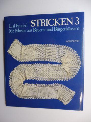 Fanderl, Lisl und Paul Sessner (Fotos): BÄUERLICHES STRICKEN 3 - 165 Muster aus Bauern- und Bürgerhäusern *.
