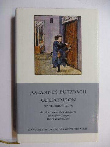 Butzbach, Johannes und Andreas Beriger: JOHANNES BUTZBACH (1477-1516) - ODEPORICON WANDERBÜCHLEIN *. Mit 15 Illustrationen.