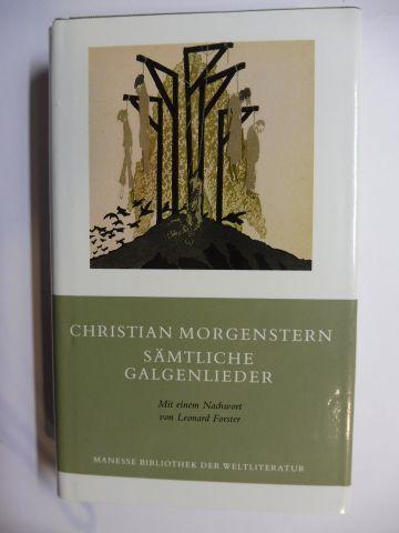 Morgenstern, Christian und Leonard Forster (Nachwort): CHRISTIAN MORGENSTERN - SÄMTLICHE GALGENLIEDER *. ÜBER DIE GALGENLIEDER - HORATIUS TRAVESTITUS.