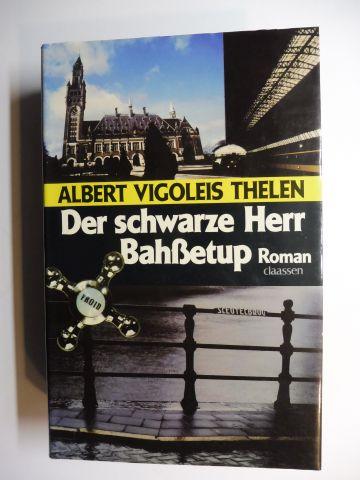 Vigoleis Thelen, Albert: Der schwarze Herr Bahßetup. Roman.