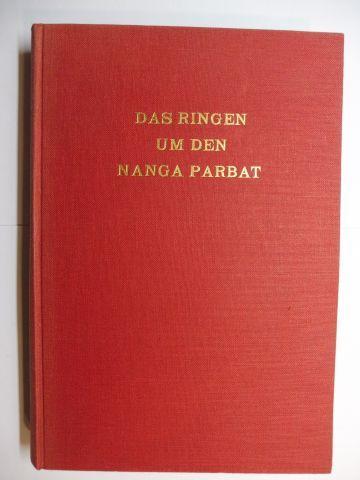 Bauer *, Paul: DAS RINGEN UM DEN NANGA PARBAT 1856-1953. HUNDERT JAHRE BERGSTEIGER GESCHICHTE. + AUTOGRAPH *.
