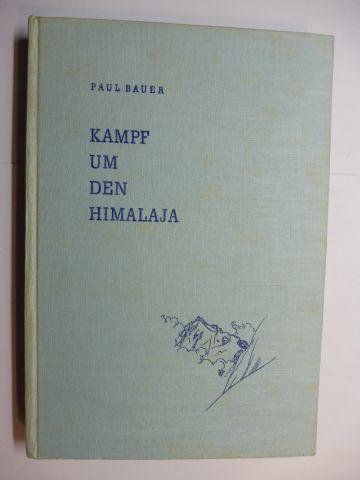 Bauer *, Paul: Kampf um den Himalaja. + AUTOGRAPH *.