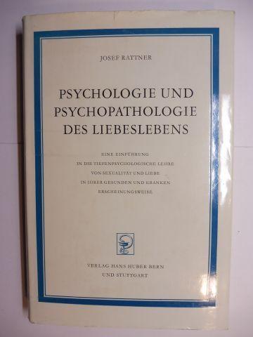Rattner, Josef: PSYCHOLOGIE UND PSYCHOPATHOLOGIE DES LIEBESLEBENS *. EINE EINFÜHRUNG IN DIE TIEFENPSYCHOLOGISCHE LEHRE VON SEXUALITÄT UND LIEBE IN IHRER GESUNDEN UND KRANKEN ERSCHEINUNGSWEISE.