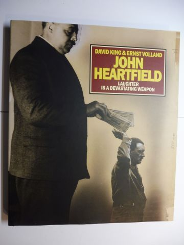 King, David, Ernst Volland John Heartfield a. o.: JOHN HEARTFIELD - LAUGHTER IS A DEVASTATING WEAPON HIS ORIGINAL PHOTOMONTAGES AND PRINTER MATTER FROM THE AKADEMIE DER KÜNSTE BERLIN AND THE DAVID KING COLLECTION AT TATE MODERN.
