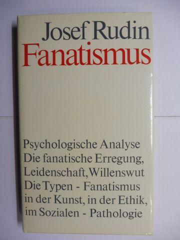 Rudin, Josef: Fanatismus. Eine Psychologische Analyse.