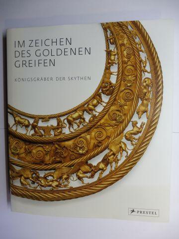 Menghin (Redakt. + Gest.), Dr. Wilfried, Dr. Manfred Nawroth Hermann Parzinger / Anatoli Nagler u. a.: IM ZEICHEN DES GOLDENEN GREIFEN - KÖNIGSGRÄBER DER SKYTHEN *.