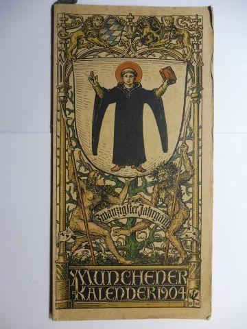 Manz (Verlag), G. J., Otto Hupp (Wappenillustr.) Otto Hupp (Illustr.) u. a.: Münchner Kalender 1904 *. Zwanzigster Jahrgang.