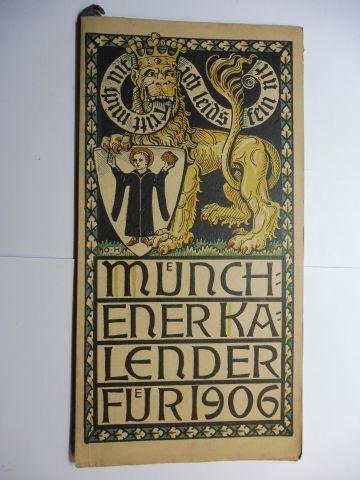 Manz (Verlag), G. J., Otto Hupp (Wappenillustr.) Otto Hupp (Illustr.) u. a.: Münchner Kalender 1906 *.