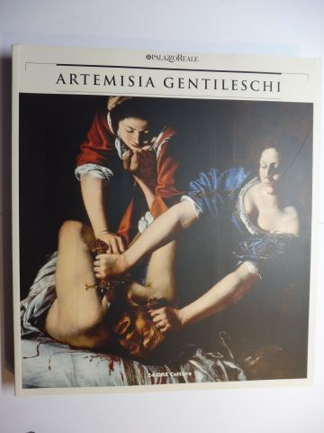 Contini (Edited), Roberto and Francesco Solinas: ARTEMISIA GENTILESCHI - THE STORY OF A PASSION *.