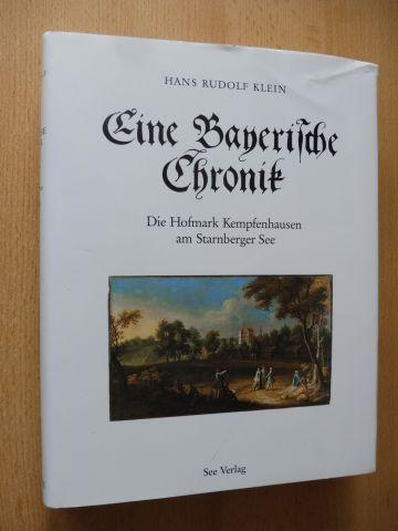Klein, Hans Rudolf: Eine Bayerische Chronik - Die Hofmark Kempfenhausen am Starnberger See.