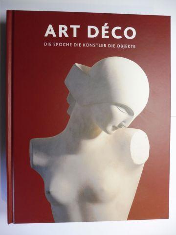 Duncan, Alastair: ART DECO - DIE EPOCHE . DIE KÜNSTLER . DIE OBJEKTE *.