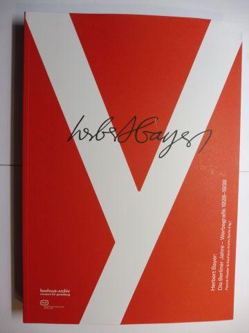 Rössler (Hrsg.), Patrick, Bauhaus-Archiv Berlin Ute Brüning (Beitrag) u. a.: Herbert Bayer: Die Berliner Jahre - Werbegrafik 1928-1938 *.